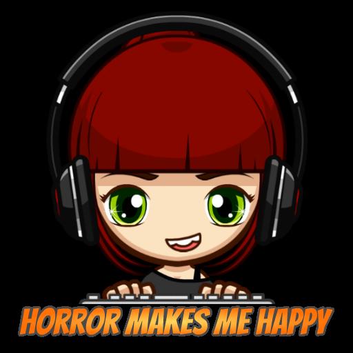 Horror Makes Me Happy